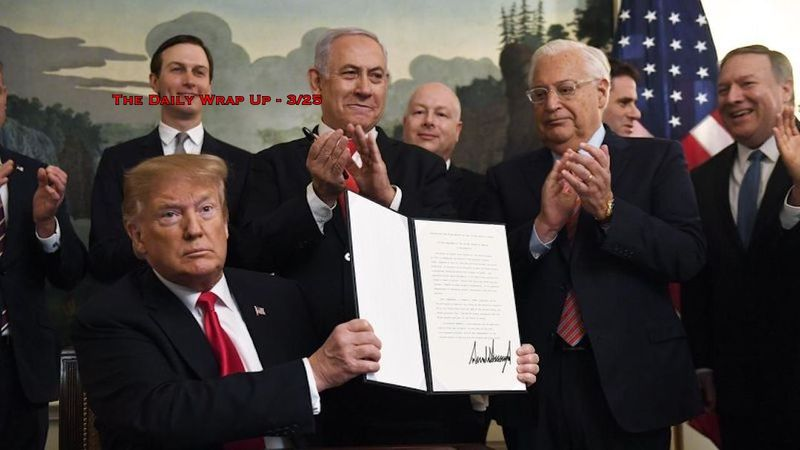 Trump Signs Proclamation Giving Golan Heights To Israel, Gaza Under Attack & S-300s In Venezuela